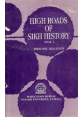 High Roads Of Sikh History - Vol 1 - Book By Principal Teja Singh