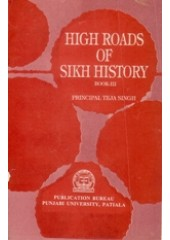 High Roads of Sikh History - Vol 3 - Book By Principal Teja Singh