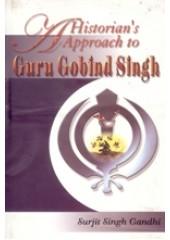 Historian's Approach To Guru Gobind Singh - Book By Surjit Singh Gandhi