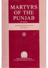 Martyrs of The Punjab - Vol 1 - Book By Parambakshish Singh , R K Ghai