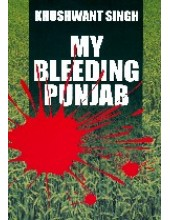 My Bleeding Punjab - Book By Khushwant Singh