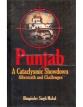 Punjab - A Cataclysmic Showdown - Aftermath and Challenges - Book By Bhupinder Singh Mahal