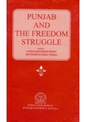 Punjab And The Freedom Struggle -  Book By Parm Bakhshish Singh & Devinder Kumar Verma