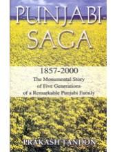 Punjabi Saga 1857-2000 The Monumental Story Of Five Generations Of A Remarkable Punjabi Family - Book By Prakash Tandon