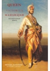 Queen Victoria's Maharaja Duleep Singh 1838 - 93 - Book By Michael Alexander, Sushila Anand
