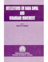 Reflections On Baba Dayal And Nirankari Movement - Book By Navtej Singh