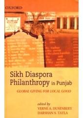 Sikh Diaspora Philanthropy In Punjab Global Giving For Local Good - Book By Verne A. Dusenbery & Darshan S. Tatla