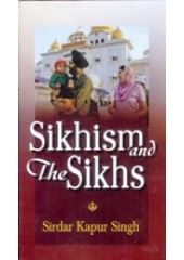 Sikhism And The Sikhs - Book By Sirdar Kapur Singh