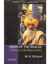 Sikhs Of The Khalsa - A History Of The Khalsa Raihait - Book By W.H. McLeod