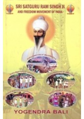 Sri Satguru Ram Singh Ji and Freedom Movement of India - Book By Yogendra Bali