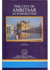 The City Of Amritsar - An Introduction - Book By Fauja Singh