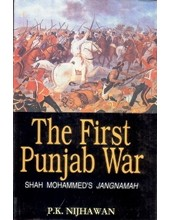 The First Punjab War - Shah Mohammad's Jangnamah - Book By P K Nijhawan