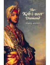 The Kohinoor Diamond - Book By Iradj Amini