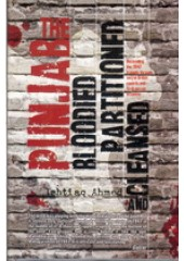 The Punjab Bloodied, Partitioned and Cleansed - Book By Ishtiaq Ahmed