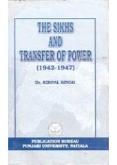 The Sikhs and Transfer Of Power - Book By Dr. Kirpal Singh