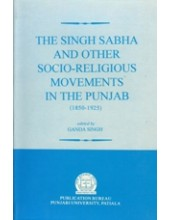 The Singh Sabha and Other Socio Religious Movements in The Punjab - Book By Ganda Singh