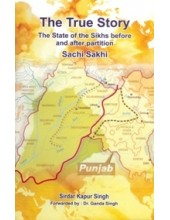 The True Story - The State Of The Sikhs Before And After Partition - Book by Sirdar Kapur Singh