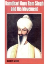 Namdhari Guru Ram Singh And His Movement - Book By Kuldip Singh