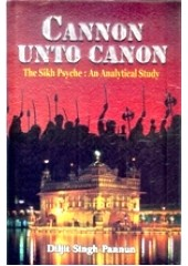 Cannon Unto Cannon - Book By Diljit Singh Pannum