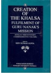 Creation of The Khalsa - Fulfillment of Guru Nanak's Mission - Book By Shiv Kumar Gupta