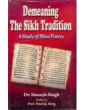 Demeaning The Sikh Tradition - A Study of Mina Poetry  - Book By Dr. Simarjit Singh