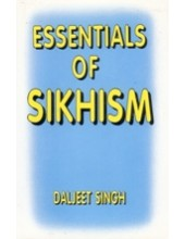 Essentials of Sikhism - Book By Daljeet Singh