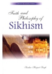 Faith and Philosophy of Sikhism - Book By Sardar Harjeet Singh