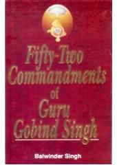 Fifty Two Commandents of Guru Gobind Singh - Book By Balwinder Singh