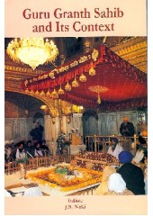 Guru Granth Sahib And Its Context - Book By J.S.Neiki