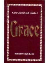 Guru Granth Sahib Speaks - 4 Grace - Book By Surindar Singh Kohli