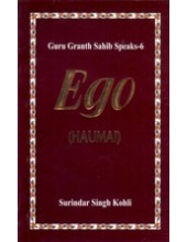 Guru Granth Sahib Speaks - 6 Ego (Haumai) - Book By Surindar Singh Kohli