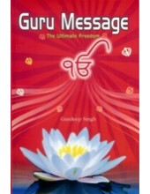 Guru Message - The Ultimate Freedom - Book By Gurdeep Singh