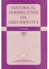 Historical Perspectives on Sikh Identity - Book By J S Grewal