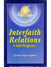 Interfaith Relations - A Sikh Prespective - Book By Gurnam Singh Sanghera