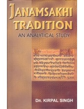 Janamsakhi Tradition - An Analytical Study - Book By Dr. Kirpal Singh