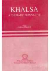 Khalsa - A Thematic Perspective  - Book By Gurnam Kaur