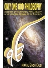 Only One God Philosophy - Book By Nirmal Singh Kalsi