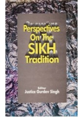 Perspectives on the Sikh Tradition - Book By Justice Gurdev Singh