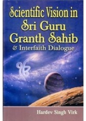 Scientific Vision in Sri Guru Granth Sahib and Interfaith Dialogue - Book By Hardev Singh Virk