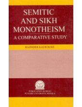 Semitic and Sikh Monotheism - A Comparative Study - Book By Rajinder Kaur Rohi