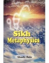 Sikh Metaphysics - Book By Shashi Bala