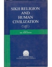 Sikh Religion and Human Civilisation - Book By Dr. Jodh Singh