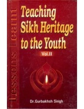 Teaching Sikh Heritage to The Youth ( Set Of II Books ) - Book By Gurbaksh Singh