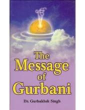 The Message of Gurbani - Book By Gurbaksh Singh