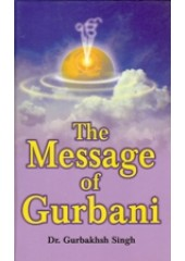 The Message of Gurbani - Book By Gurbaksh Singh