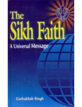 The Sikh Faith - A Universal Message - Book By Gurbaksh Singh