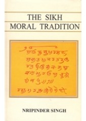 The Sikh Moral Tradition - Book By Nripinder Singh