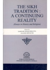 The Sikh Tradition - A Continuing Reality - Essays in History and Religion - Book By Sardar Singh Bhatia , Anand Spencer