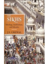 The Sikhs - Ideology , Institution and Identity - Book By J S Grewal