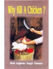 Why Kill A Chicken ? - Book By Bhai Joginder S.Talwara